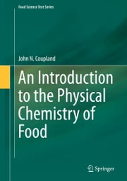 An Introduction to the Physical Chemistry of Food ebook by John Coupland