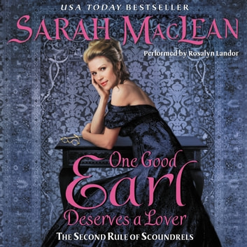 One Good Earl Deserves a Lover audiobook by Sarah MacLean