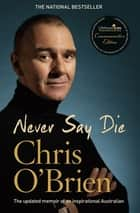 Never Say Die ebook by Chris O'Brien