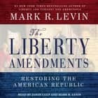 Liberty Amendments audiobook by Mark R. Levin