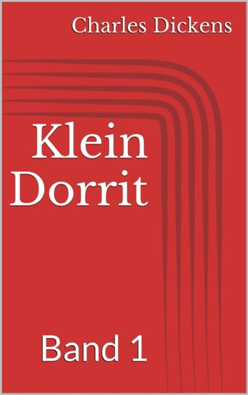 Klein Dorrit, Band 1 ebook by Charles Dickens