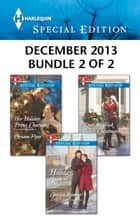 Harlequin Special Edition December 2013 - Bundle 2 of 2 - Holiday Royale\Her Holiday Prince Charming\'Twas the Week Before Christmas ebook by Christine Rimmer, Christine Flynn, Olivia Miles