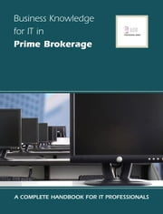Business Knowledge for It in Prime Brokerage ebook by Essvale Corporation Limited, Corporation