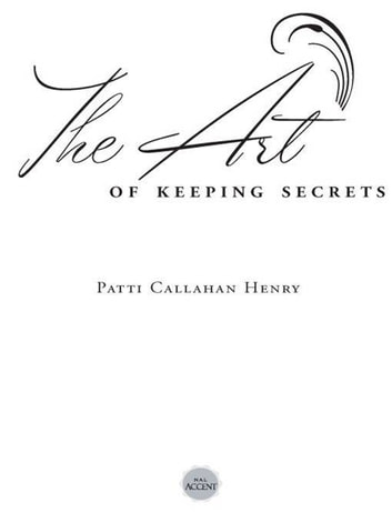 The Art of Keeping Secrets ebook by Patti Callahan Henry