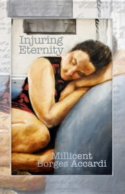 Injuring Eternity ebook by Borges Accardi, Millicent