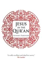 Jesus in the Qur'an ebook by Geoffrey Parrinder