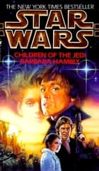 Children of the Jedi: Star Wars ebook by Barbara Hambly