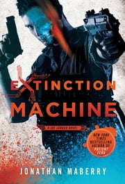 Extinction Machine - A Joe Ledger Novel ebook by Jonathan Maberry