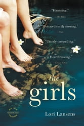 The Girls - A Novel ebook by Lori Lansens