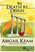 Death By Design 9 (Josiah Reynolds Mysteries) ebook by Abigail Keam