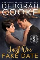 Just One Fake Date ebook by Deborah Cooke