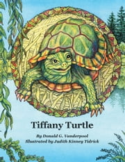 Tiffany Turtle ebook by Donald G. Vanderpool
