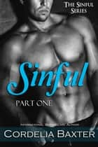 Sinful (The Sinful Series Book 1) ebook by Cordelia Baxter