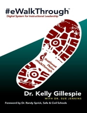#E Walk Through: Digital System for Instructional Leadership ebook by Kelly Gillespie,Sue Jenkins