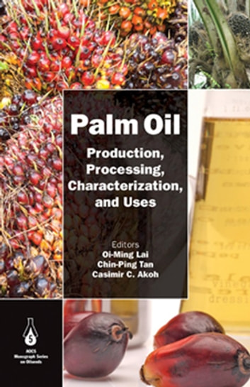 Palm Oil - Production, Processing, Characterization, and Uses ebook by