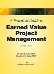 A Practical Guide to Earned Value Project Management ebook by Charles I. Budd,Charlene Budd