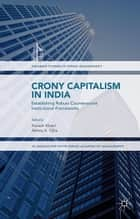 Crony Capitalism in India ebook by Naresh Khatri,Abhoy Ojha