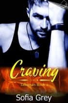 Craving - Talisman, #2 ebook by Sofia Grey