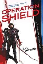 Operation Shield ebook by Joel Shepherd