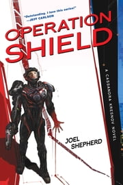 Operation Shield - A Cassandra Kresnov Novel ebook by Joel Shepherd