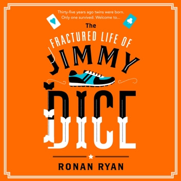 The Fractured Life of Jimmy Dice audiobook by Ronan Ryan