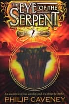Alec Devlin: The Eye of the Serpent ebook by Philip Caveney