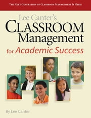 Classroom Management for Academic Success ebook by Lee Canter