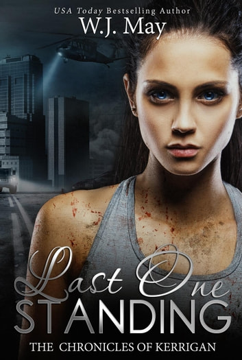 Last One Standing - The Chronicles of Kerrigan, #11 ebook by W.J. May