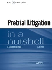 Dessem's Pretrial Litigation in a Nutshell, 5th ebook by R. Dessem