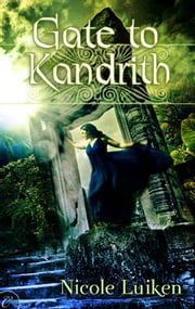Gate to Kandrith ebook by Nicole Luiken