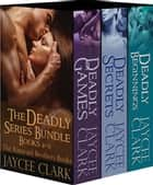 The Deadly Series Bundle #2 - The Kinncaid Brothers Books 4-6 ebook by Jaycee Clark