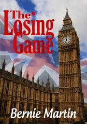 The Losing Game ebook by Bernie Martin