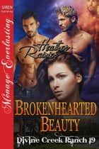 Brokenhearted Beauty ebook by Heather Rainier