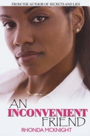 An Inconvenient Friend ebook by Rhonda McKnight