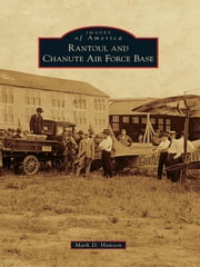 Rantoul and Chanute Air Force Base ebook by Mark D. Hanson