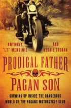 "Prodigal Father, Pagan Son ebook by Anthony ""LT"" Menginie,Kerrie Droban"
