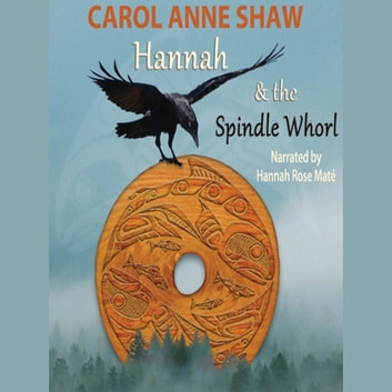Hannah and the Spindle Whorl audiobook by Carol Ann Shaw