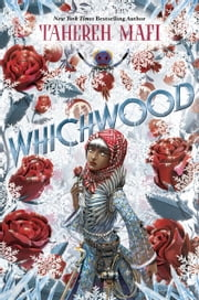 Whichwood ebook by Tahereh Mafi