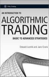 An Introduction to Algorithmic Trading - Basic to Advanced Strategies ebook by Edward Leshik,Jane Cralle