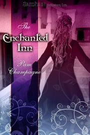 The Enchanted Inn ebook by Pam Champagne
