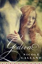 Godiva ebook by Nicole Galland