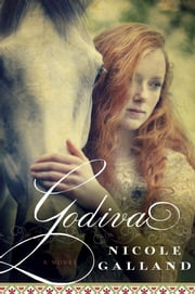 Godiva - A Novel ebook by Nicole Galland