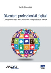 Diventare professionisti digitali - La libera professione ai tempi dei social network ebook by Davide Giansoldati