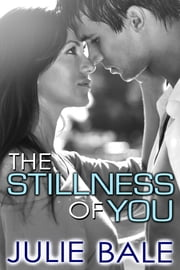 The Stillness Of You ebook by Julie Bale