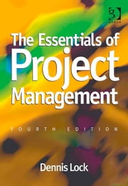 The Essentials of Project Management ebook by Mr Dennis Lock