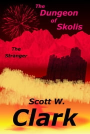 The Dungeon of Skolis--an Archon fantaasy ebook by Scott W. Clark