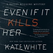 Even If It Kills Her audiobook by Kate White