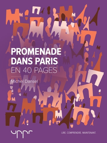 Promenade dans Paris - En 40 pages eBook by Michel Dansel