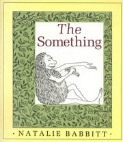 The Something ebook by Natalie Babbitt,Natalie Babbitt