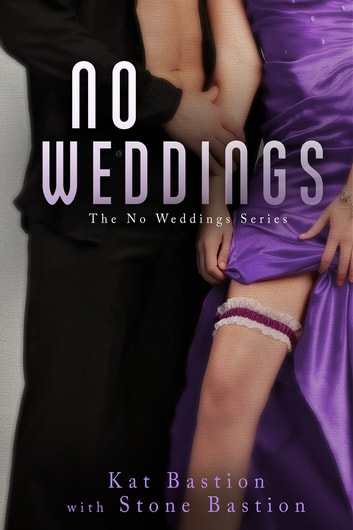 No Weddings ebook by Kat Bastion,Stone Bastion